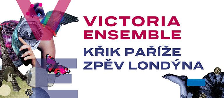 Křik Paříže, zpěv Londýna- Victoria ensemble